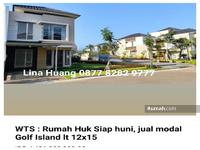 Dijual - JUAL MODAL RUMAH BRAND NEW GOLF ISLAND PIK , HUK