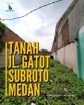 Tanah Jalan Gatot Subroto Medan
