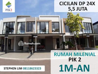 Dijual - Rumah PIK 2 Cicilan DP 5, 5 Juta/ Bulan Pantai Indah Kapuk