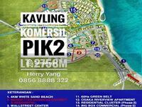 Dijual - Kavling Komersil PIK 2 Pantai Indah Kapuk (2. 758m)
